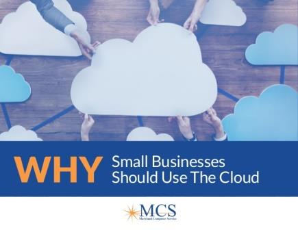 Why Small Businesses Should Use The Cloud