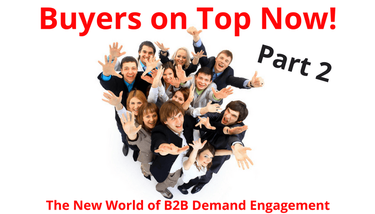 How to Make Content Marketing Relevant <br> In A Buyer On Top World - Part 2